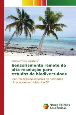 Sensoriamento remoto de alta resolução para estudos de biodiversidade