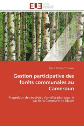 Gestion participative des forêts communales au Cameroun