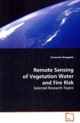 Remote Sensing of Vegetation Water and Fire Risk