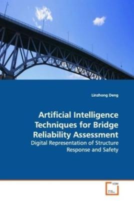 Artificial Intelligence Techniques for Bridge Reliability Assessment