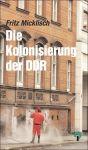 Die Kolonisierung der DDR