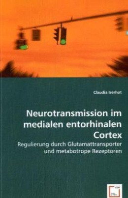 Neurotransmission im medialen entorhinalen Cortex