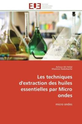 Les techniques d'extraction des huiles essentielles par Micro ondes