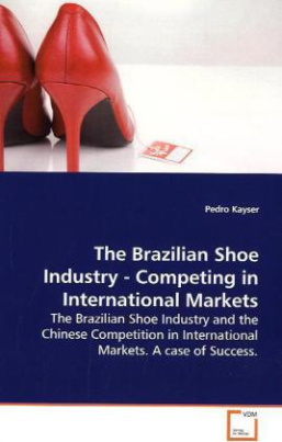 The Brazilian Shoe Industry - Competing in  International Markets