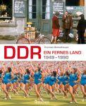 DDR - Ein fernes Land 1949 - 1990