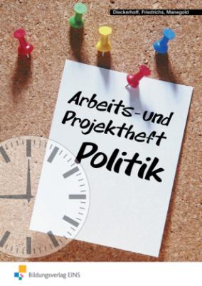 Arbeits- und Projektheft Politik
