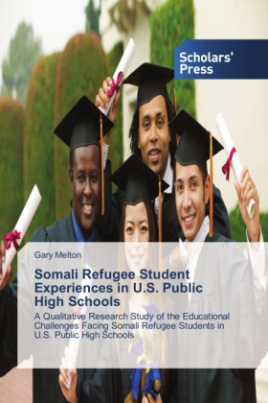 Somali Refugee Student Experiences in U.S. Public High Schools