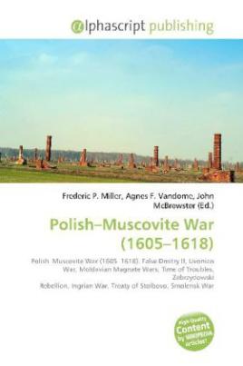 Polish Muscovite War (1605 - 1618 )