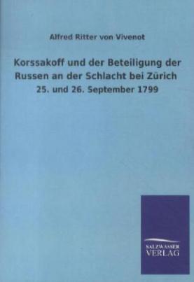 Korssakoff und der Beteiligung der Russen an der Schlacht bei Zürich