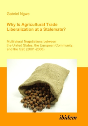 Why Is Agricultural Trade Liberalization at a Stalemate?