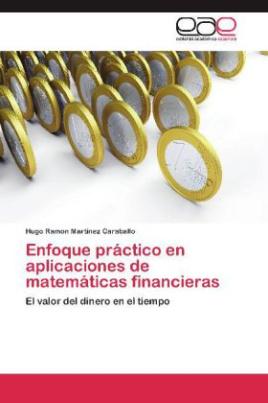 Enfoque práctico en aplicaciones de matemáticas financieras