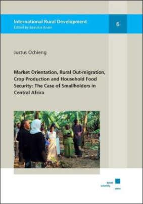 Market Orientation, Rural Out-migration, Crop Production and Household Food Security