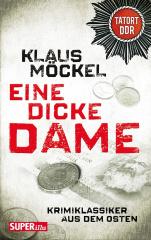 Tatort DDR: Eine dicke Dame (TB)