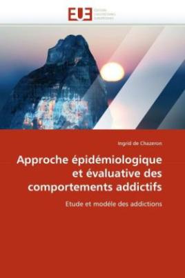 Approche épidémiologique et évaluative des comportements addictifs