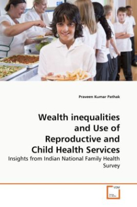 Wealth inequalities and Use of Reproductive and Child Health Services