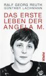 Ralf Reuth, Günther Lachmann - Das erste Leben der Angela M. (HC)