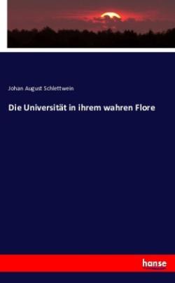 Die Universität in ihrem wahren Flore