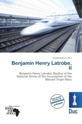 Benjamin Henry Latrobe, II
