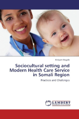 Sociocultural setting and Modern Health Care Service in Somali Region