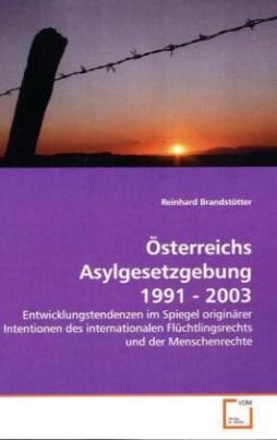 Österreichs Asylgesetzgebung 1991 - 2003