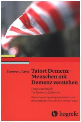 Tatort Demenz - Menschen mit Demenz verstehen