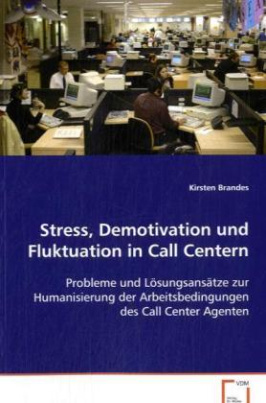 Stress, Demotivation und Fluktuation in Call Centern
