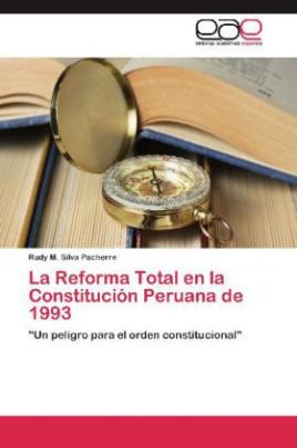 La Reforma Total en la Constitución Peruana de 1993