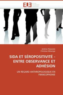 SIDA ET SÉROPOSITIVITÉ - ENTRE OBSERVANCE ET ADHÉSION