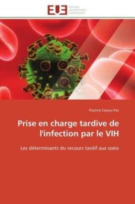 Prise en charge tardive de l'infection par le VIH