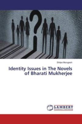 Identity Issues in The Novels of Bharati Mukherjee