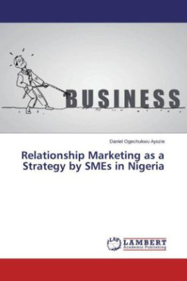 Relationship Marketing as a Strategy by SMEs in Nigeria