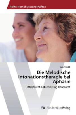 Die Melodische Intonationstherapie bei Aphasie