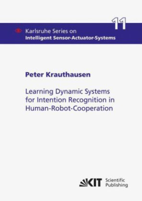 Learning Dynamic Systems for Intention Recognition in Human-Robot-Cooperation