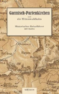 Garmisch-Partenkirchen und die Mittenwaldbahn