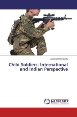 Child Soldiers: International and Indian Perspective