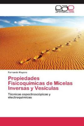 Propiedades Fisicoquímicas de Micelas Inversas y Vesículas.