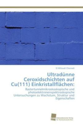 Ultradünne Ceroxidschichten auf Cu(111) Einkristallflächen: