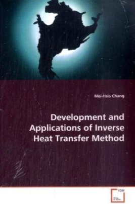 Development and Applications of Inverse Heat  Transfer Method