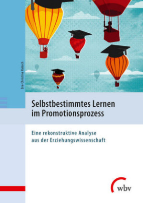 Selbstbestimmtes Lernen im Promotionsprozess