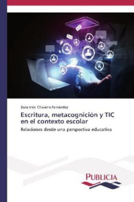 Escritura, metacognición y TIC en el contexto escolar