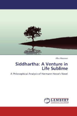 Siddhartha: A Venture in Life Sublime