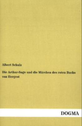 Die Arthur-Sage und die Märchen des roten Buchs von Hergest