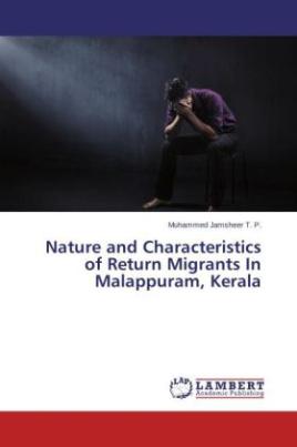 Nature and Characteristics of Return Migrants In Malappuram, Kerala