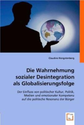 Die Wahrnehmung sozialer Desintegration als Globalisierungsfolge
