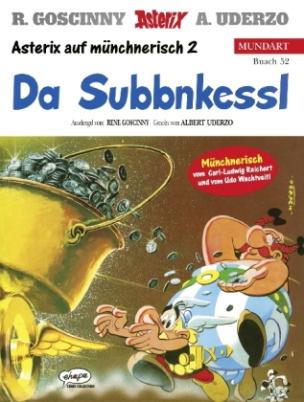Asterix Mundart - Da Subbnkessl. Asterix und der Kupferkessel, müncherische Ausgabe