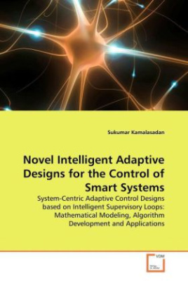 Novel Intelligent Adaptive Designs for the Control of Smart Systems