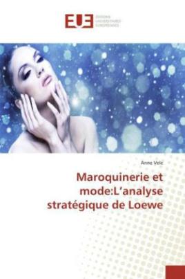 Maroquinerie et mode:L'analyse stratégique de Loewe