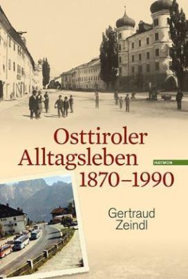 Osttiroler Alltagsleben 1870-1990