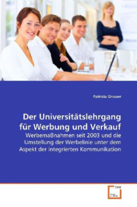 Der Universitätslehrgang für Werbung und Verkauf