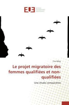 Le projet migratoire des femmes qualifiées et non-qualifiées